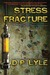 Stress Fracture: Book One in the Dub Walker Series (Dub Walker, #1)