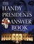 The Handy Presidents Answer Book (2nd Ed.)