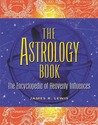 The Astrology Book: The Encyclopedia of Heavenly Influences