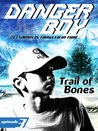 Trail of Bones (Danger Boy Series #3)