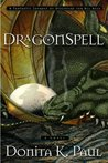 DragonSpell (DragonKeeper Chronicles, #1)