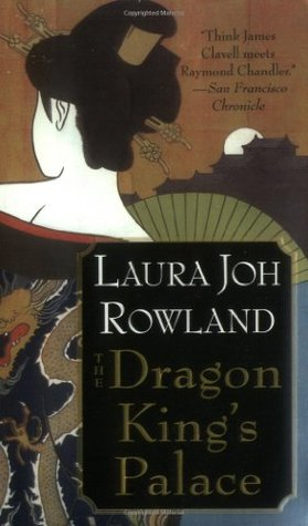 The Dragon King's Palace by Laura Joh Rowland
