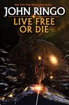Live Free or Die by John Ringo