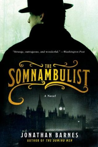 The Somnambulist by Jonathan  Barnes