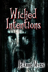 Wicked Intentions by JoAnne Myers