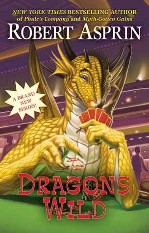 Dragons Wild by Robert Lynn Asprin