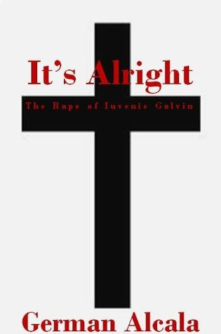 It's Alright: The Rape Of Iuevnis Galvin