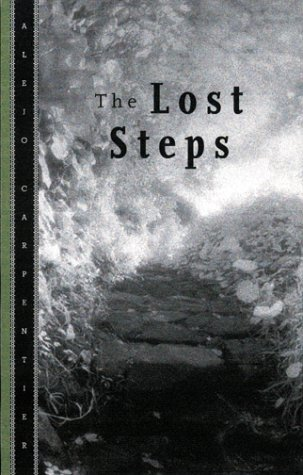 The Lost Steps by Alejo Carpentier