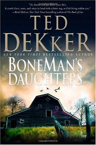 BoneMan's Daughters by Ted Dekker