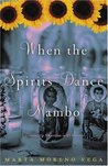 When the Spirits Dance Mambo: Growing Up Nuyorican in El Barrio