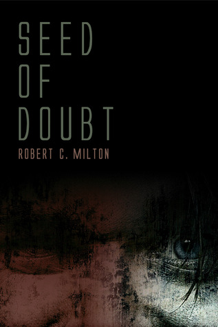 Seed of Doubt by Robert C. Milton