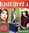 Knitgrrl 2: Learn to Knit with 15 All-New Patterns