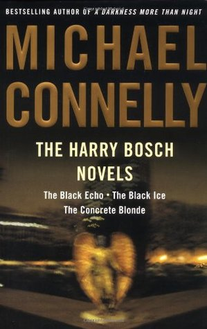 The Harry Bosch Novels, Volume 1 by Michael Connelly