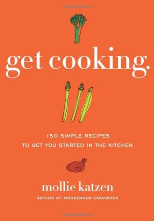 Get Cooking by Mollie Katzen