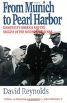 From Munich to Pearl Harbor: Roosevelt's America and the Origins of the Second World War