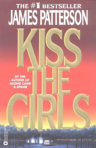 Kiss the Girls by James Patterson