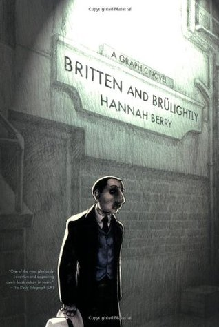 Britten and Brülightly by Hannah Berry