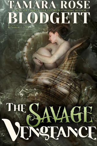 The Savage Vengeance by Tamara Rose Blodgett