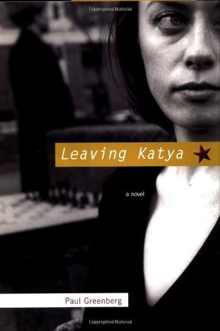 Leaving Katya by Paul Greenburg