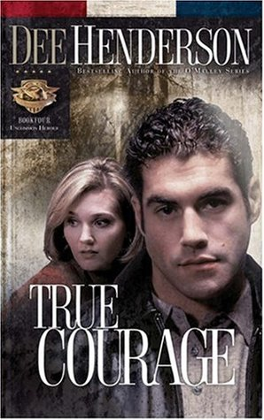 True Courage (Uncommon Heroes, Book 4)