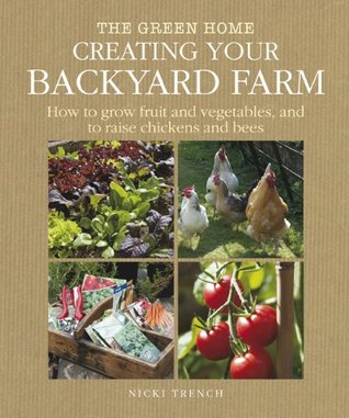 your backyard farm how to grow fruit and vegetables and raise