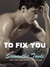 To Fix You by Samantha Towle