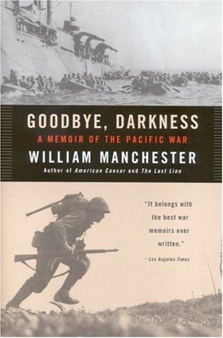 Goodbye, Darkness by William R. Manchester
