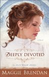 Deeply Devoted (The Blue Willow Brides, #1)