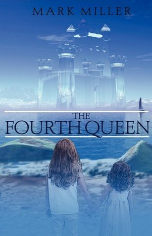 The Fourth Queen by Mark  Miller