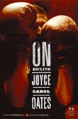On Boxing by Joyce Carol Oates