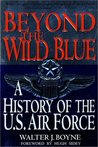 Beyond the Wild Blue: A History of the U.S. Air Force, 1947-1997