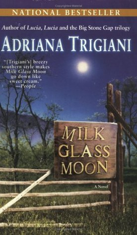 Milk Glass Moon by Adriana Trigiani