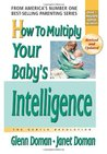 How to Multiply Your Baby's Intelligence: The Gentle Revolution