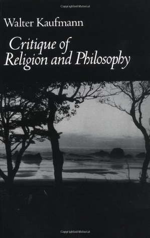 Critique of Religion and Philosophy by Walter Kaufmann