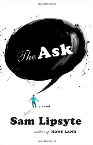The Ask by Sam Lipsyte