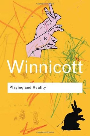 Playing and Reality by Donald Woods Winnicott
