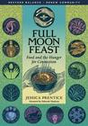 Full Moon Feast: Food and the Hunger for Connection: Food and Hunger for Connection