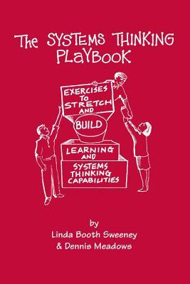 The Systems Thinking Playbook by Linda Booth Sweeney