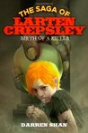 Birth of a Killer (The Saga of Larten Crepsley, #1)