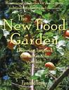 The New Food Garden: Growing Beyond the Vegetable Garden