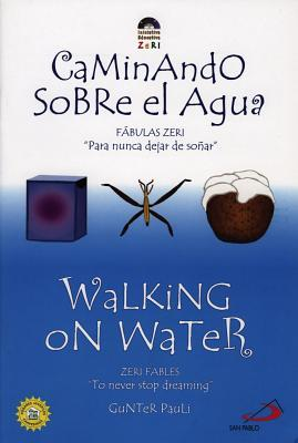 Caminando Sobre el Agua / Walking on Water by Pauli Gunter