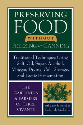 Preserving Food without Freezing or Canning by Deborah Madison