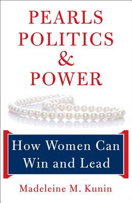 Pearls, Politics, and Power by Madeleine Kunin