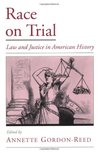 Race on Trial: Law and Justice in American History (Viewpoints on American Culture)