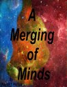 A Merging of Minds