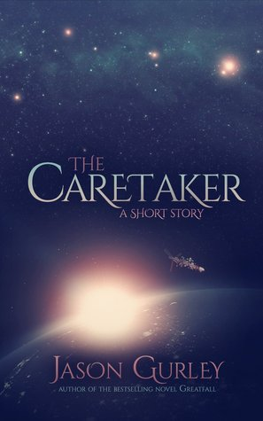 The Caretaker: A Short Story