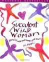 Succulent Wild Woman by S.A.R.K.