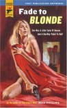 Fade To Blonde (Hard Case Crime, #2)