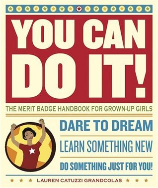 You Can Do It! by Lauren Catuzzi Grandcolas