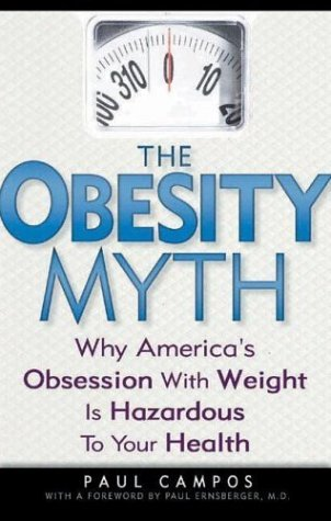 The Obesity Myth by Paul Campos